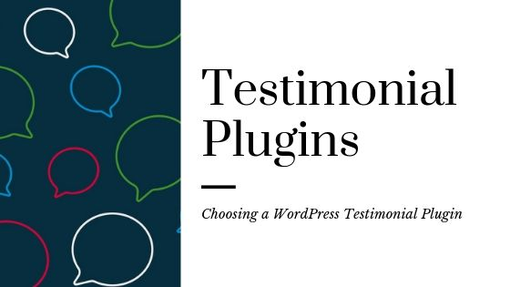 4 Best WordPress Testimonial Plugins - A Review