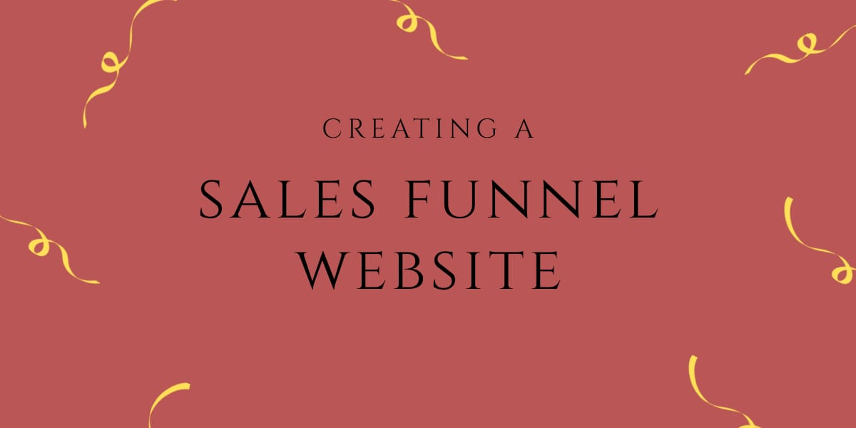 Creating A Sales Funnel Website