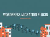 5 Best WordPress Migration Plugin For Migrating WordPress Sites